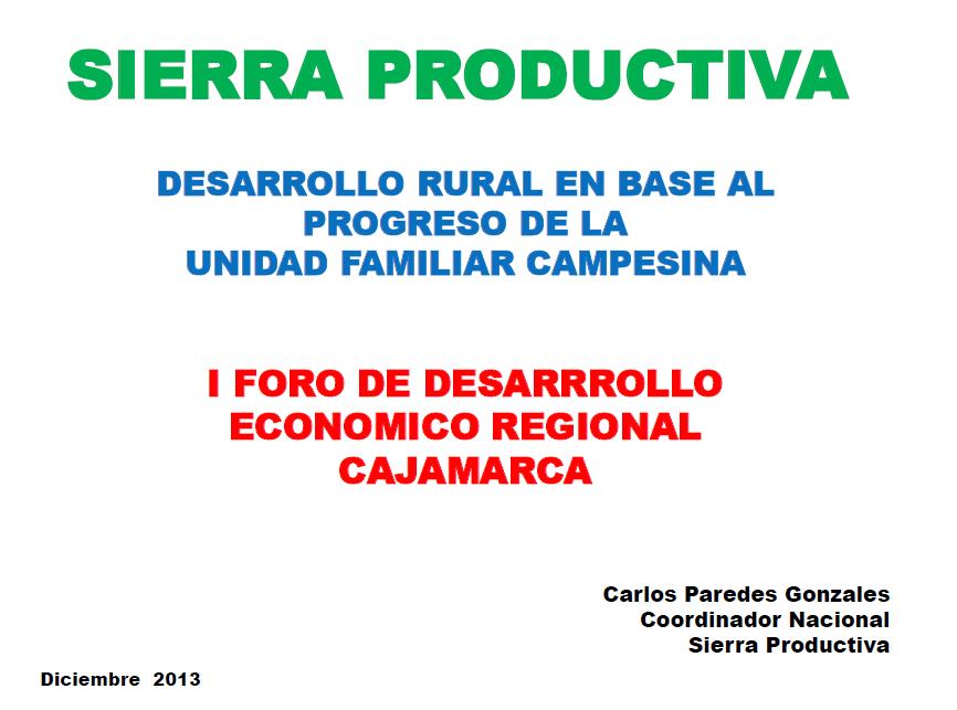 Desarrollo Rural en base al progreso de la unidad familiar campesina - Carlos Paredes