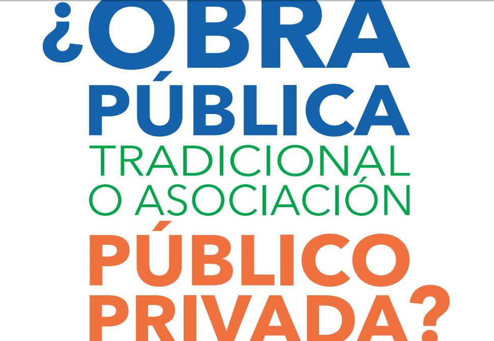 ¿Obra Pública tradicional o asociación público privada?