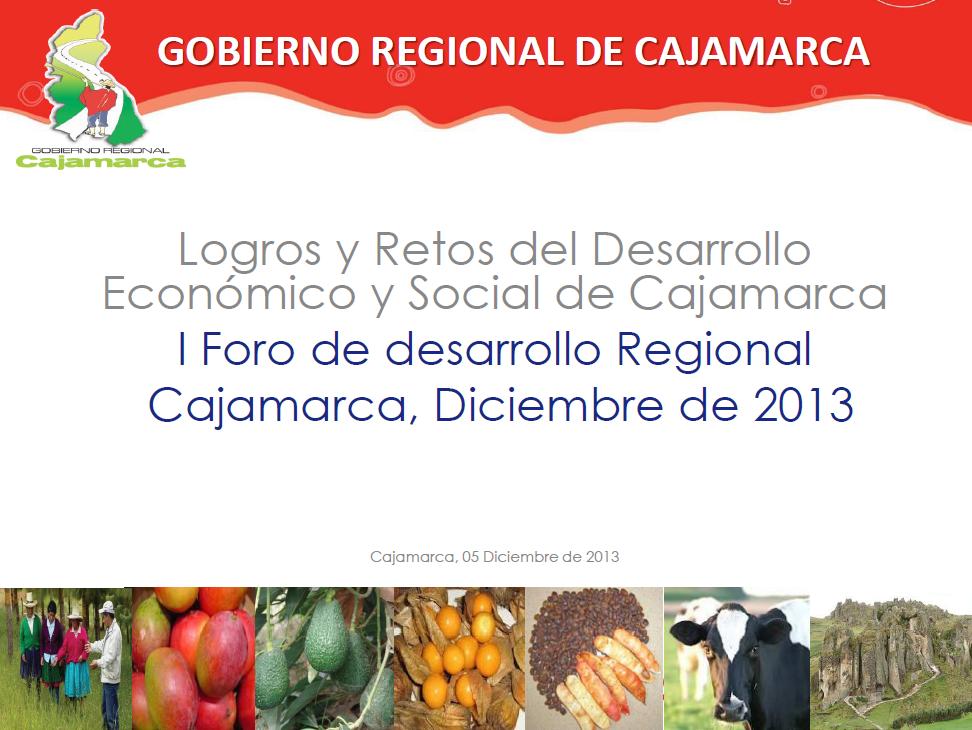 Logros y retos del desarrollo Económico y Social de Cajamarca - Gobierno Regional de Cajamarca