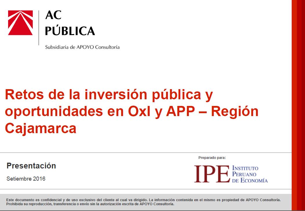 Retos de la inversión pública y oportunidades en OxI y APP – Región Cajamarca 2016