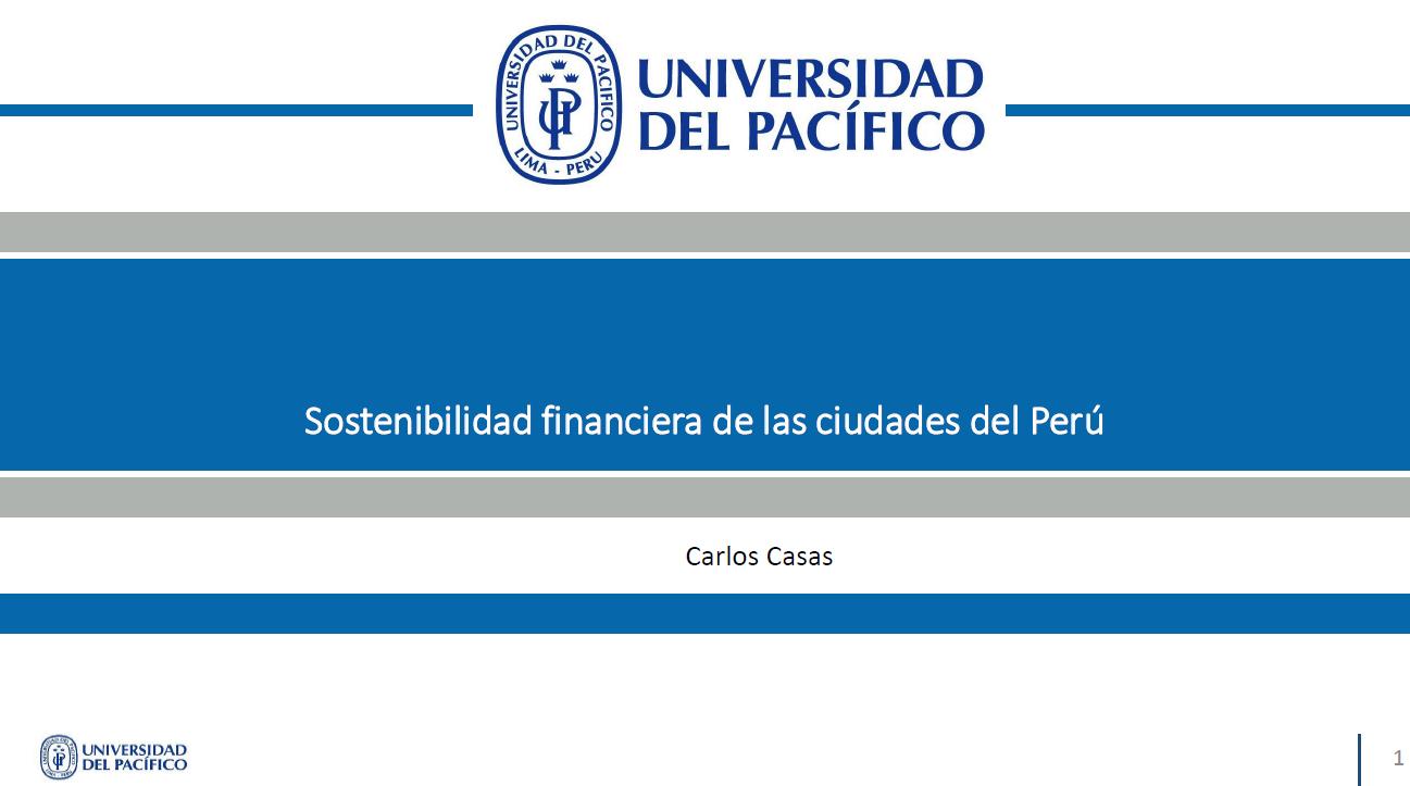 Foro Arequipa 2016 - Sostenibilidad financiera de las ciudades del Perú - Carlos Casas