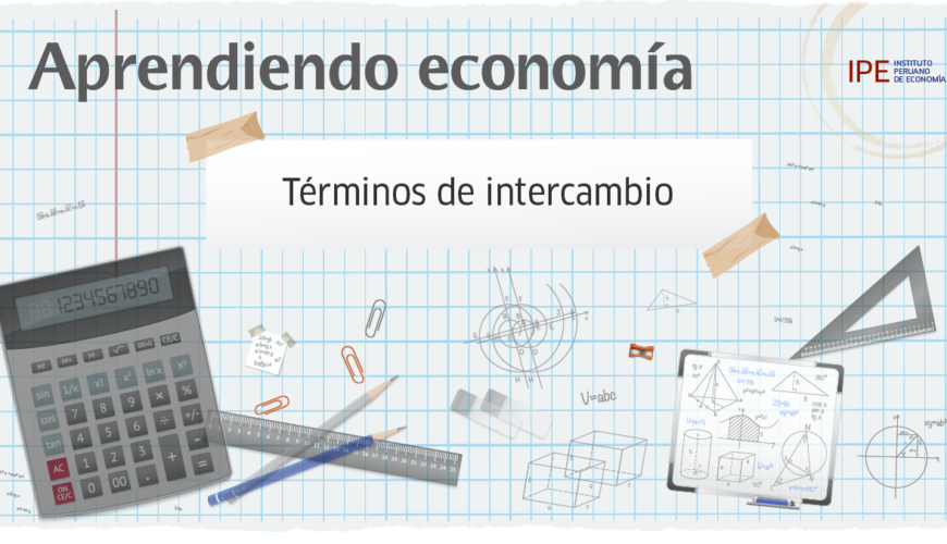 términos de intercambio, balanza comercial, aprendiendo economía, Perú, economía