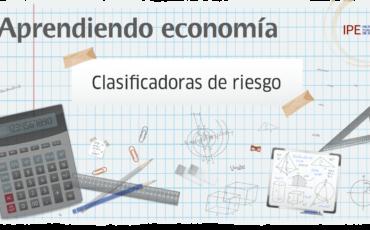 clasificadoras de riesgo, economía, finanzas, aprendiendo economía