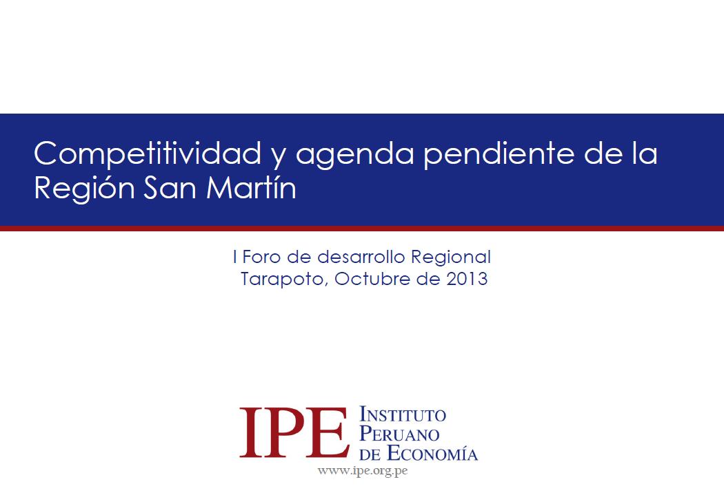 Competitividad y agenda pendiente de la Región San Martín San Martín - Pablo Secada