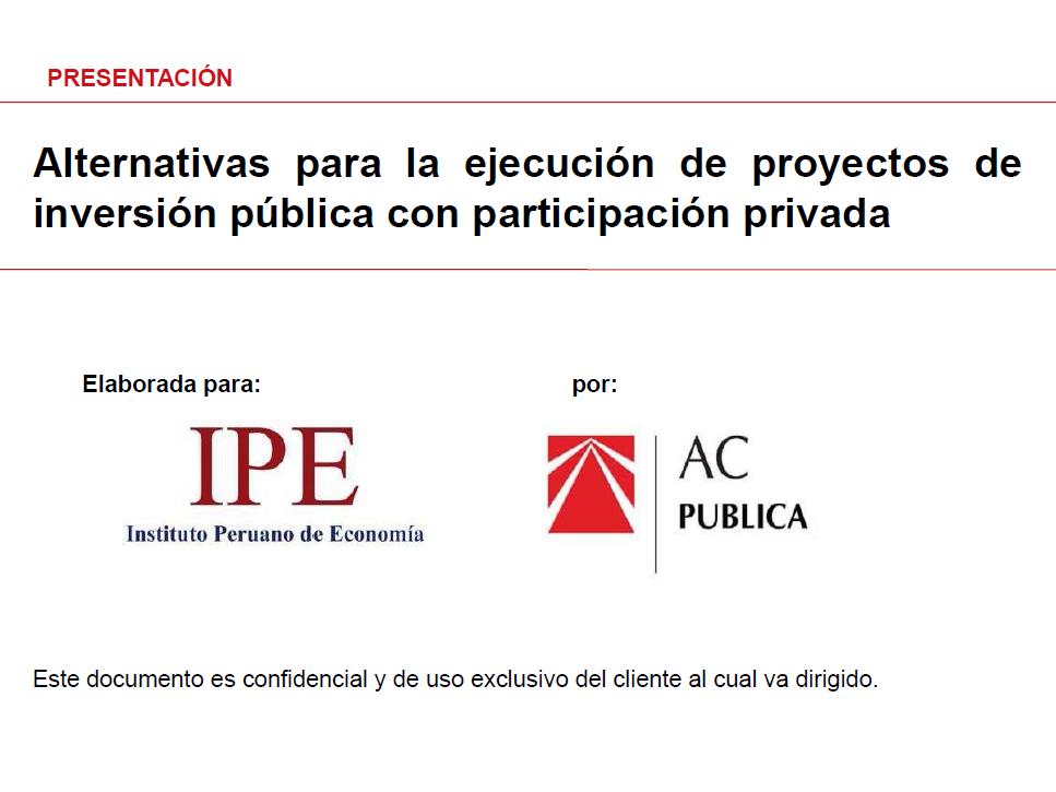 Alternativas para la ejecución de proyectos de inversión pública con participación privada - José Acevedo