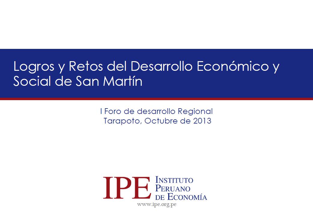 Logros y Retos del Desarrollo Económico y Social de San Martin - Miguel Palomino
