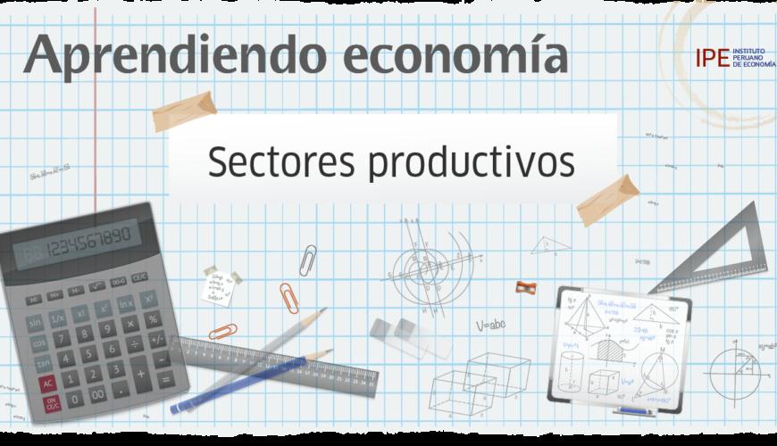 sectores productivos, economía, Perú, aprendiendo economía, PBI