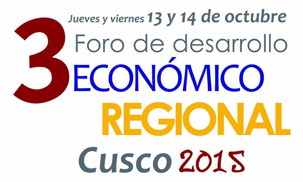 III Foro de Desarrollo Económico Regional - Cusco 2015
