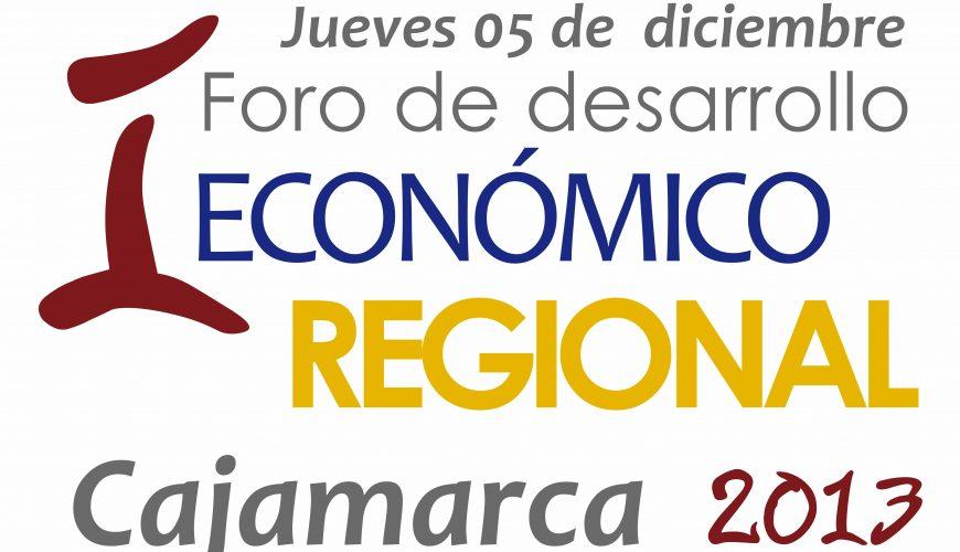 Foro de Desarrollo Económico Regional - Cajamarca 2013