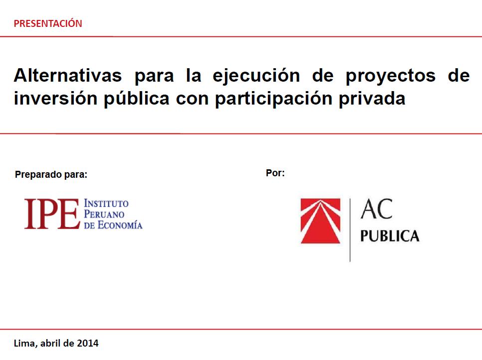 Alternativas para la ejecución de proyectos de inversión pública con participación privada - José Escaffi