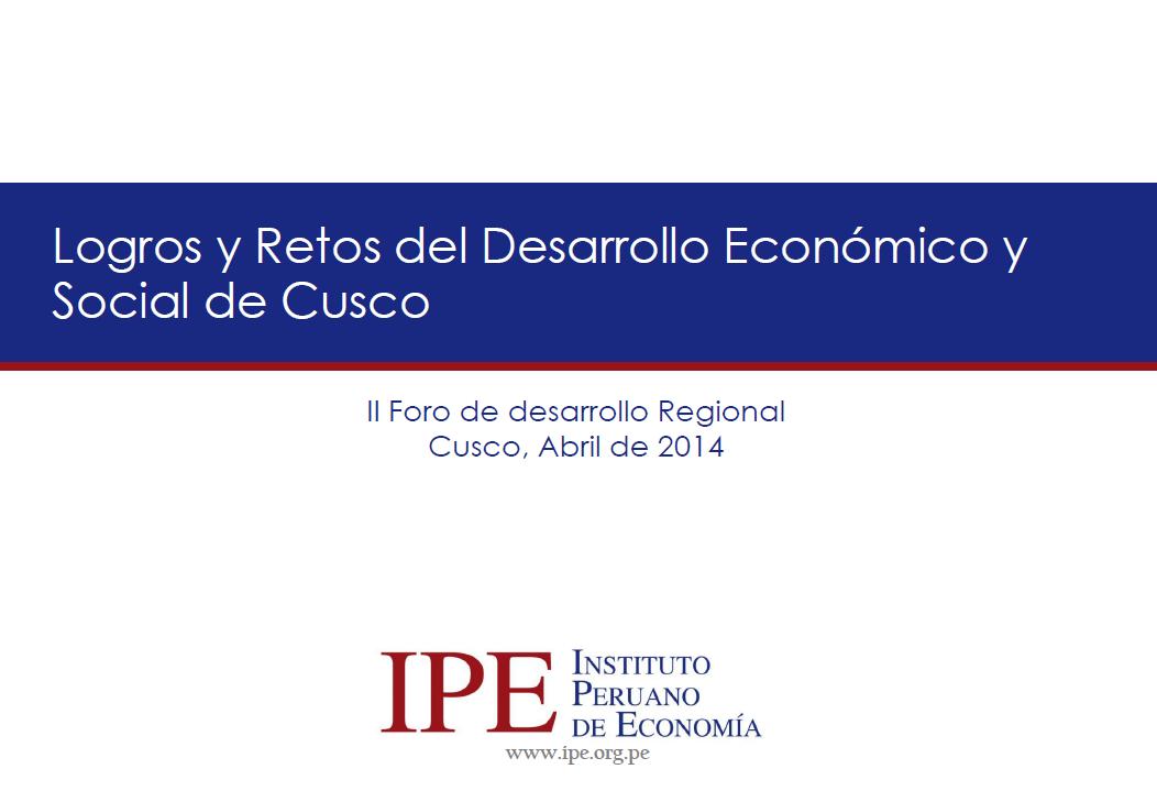 Logros y Retos del Desarrollo Económico y Social de Cusco - Miguel Palomino