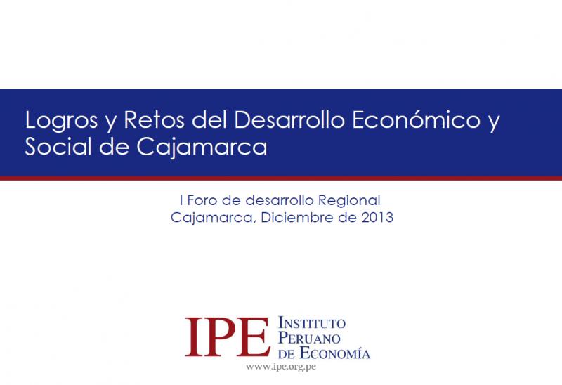 Presentación Logros y Retos del Desarrollo Económico y Social de Cajamarca 2013