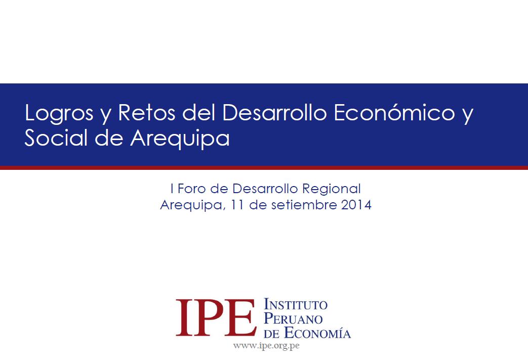 Logros y Retos del Desarrollo Económico y Social de Arequipa 2014 - Miguel Palomino