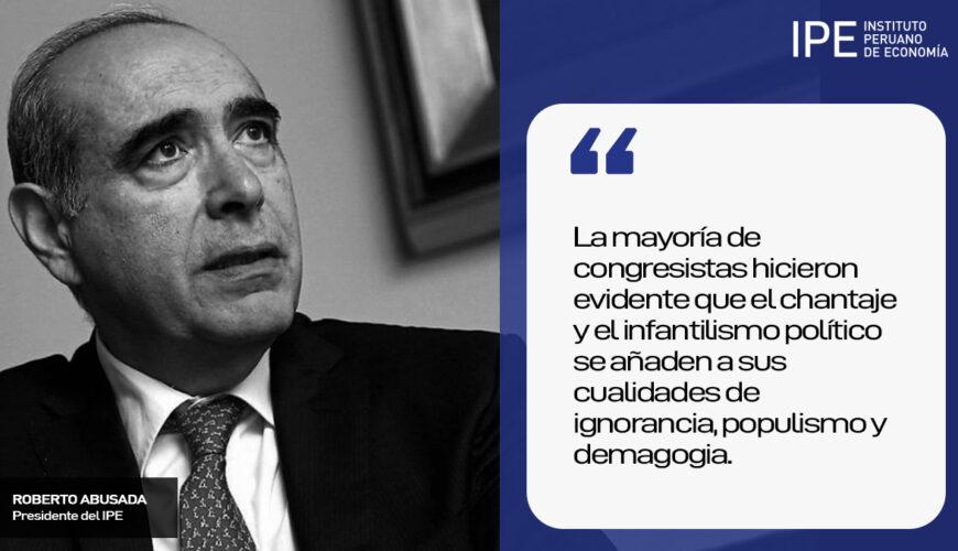 congreso, populismo, ejecutivo, perú, Roberto Abusada