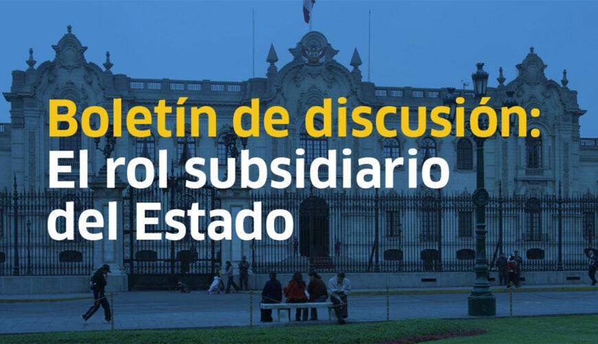 rol subsidiario del estado, estado empresario, economía, Perú, boletín, IPE
