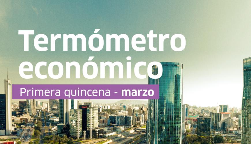 termómetro económico, economía peruana, indicadores