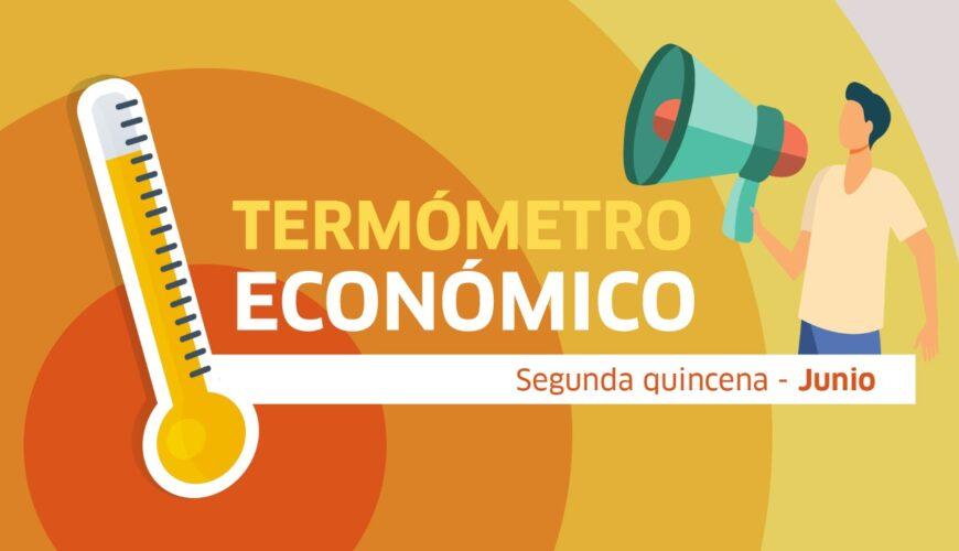 termómetro económico, junio, economía, empleo, expectativas empresariales, reactivación